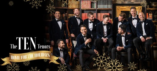 The TEN Tenors – Home for the Holidays