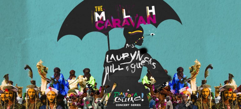 Ms. Lauryn Hill: The MLH Caravan: A Diaspora Calling! Concert Series